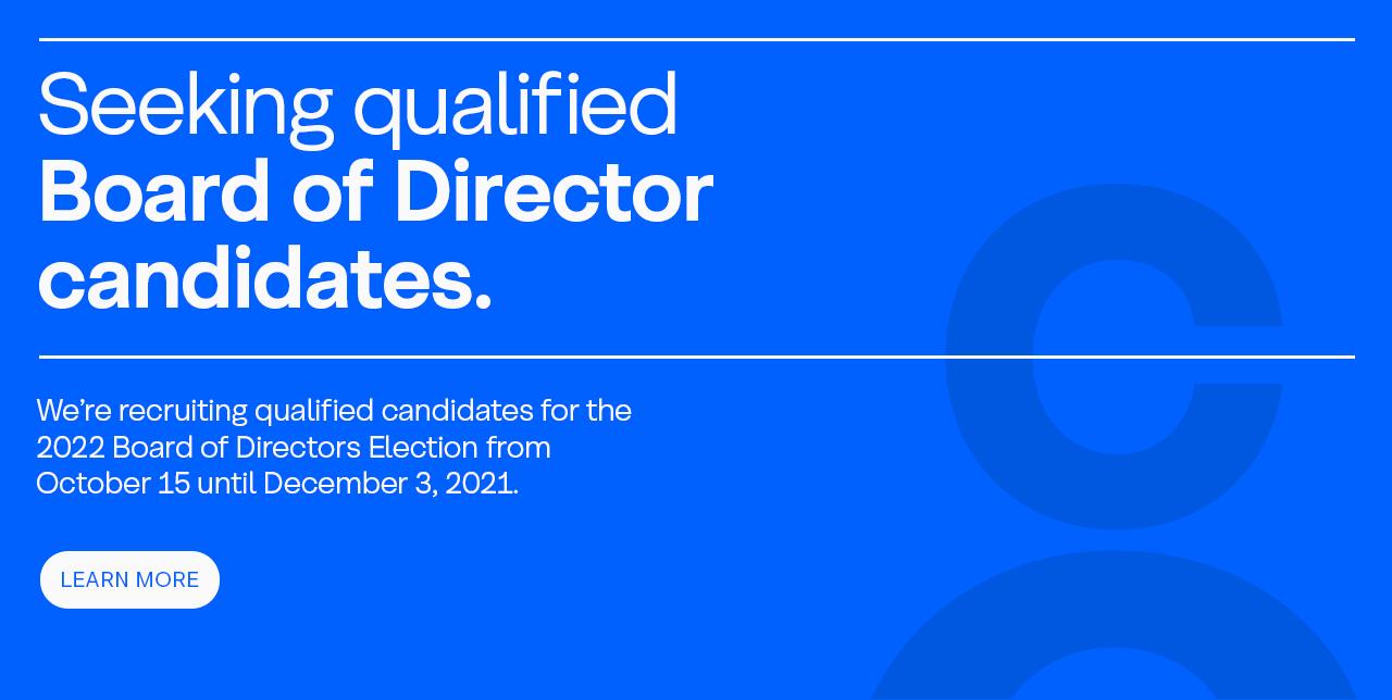 Seeking qualified Board of Director candidates.